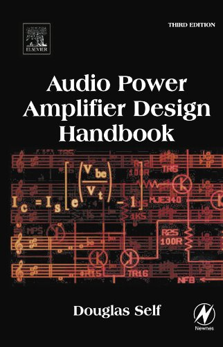 Audio Power Amplifier Design Handbook, by Douglas Self