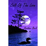 Call Of The Loon (The Horror Diaries Vol.15)by Heather Beck