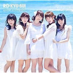 RO-KYU-BU! 1st Album 「pure elements」