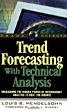 img - for Trend Forecasting with Technical Analysis: Unleashing the Hidden Power of Intermarket Analysis to Beat the Market (Trade Secrets Series) by Louis B. Mendelsohn (2000-12-11) book / textbook / text book