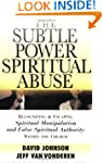 Subtle Power of Spiritual Abuse, The:...