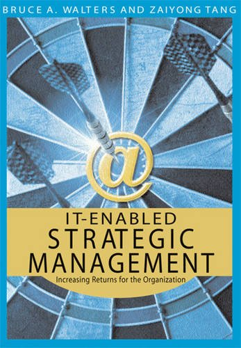 IT-Enabled Strategic Management: Increasing Returns for the Organization