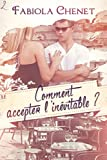 Comment accepter l'in�vitable ?