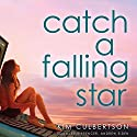 Catch a Falling Star Audiobook by Kim Culbertson Narrated by Erin Spencer, Andrew Eiden