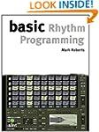 Basic Rhythm Programming (The Basic S...