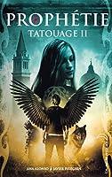 Tatouage - Tome 2 - Prophétie