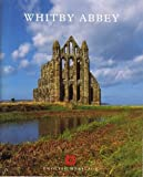 John A. A. Goodall Whitby Abbey (English Heritage Guidebooks)