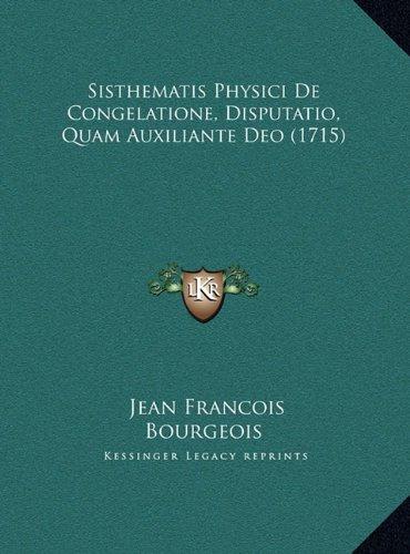 Sisthematis Physici de Congelatione, Disputatio, Quam Auxiliante Deo (1715)