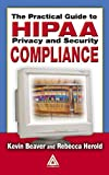 img - for The Practical Guide to HIPAA Privacy and Security Compliance book / textbook / text book