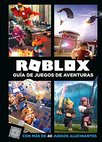 Roblox Guía de juegos de aventuras Con más de 40 juegos alucinantes / Roblox Top Adventures Games  [Roblox] (Tapa Dura)