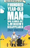 Jonas Jonasson The Hundred-Year-Old Man Who Climbed Out of the Window and Disappeared