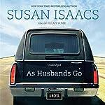 As Husbands Go: A Novel | Susan Isaacs