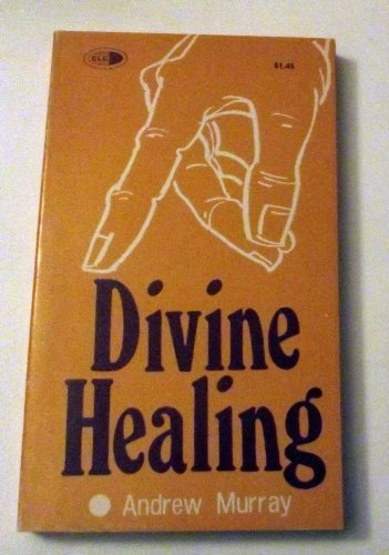 Divine Healing: A Series of Addresses and a Personal Testimony