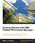 Getting Started with IBM FileNet P8 C...
