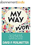 My Way Won: How I took my book to the...