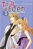 echange, troc Maki Fujita - Trill on Eden, Tome 3 :