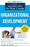 The McGraw-Hill 36-Hour Course: Organizational Development (McGraw-Hill 36-Hour Courses)