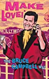 Make Love!*: *The Bruce Campbell Way