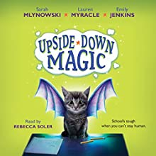 Upside-Down Magic #1 (       UNABRIDGED) by Sarah Mlynowski, Lauren Myracle, Emily Jenkins Narrated by Rebecca Soler