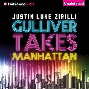 Gulliver Takes Manhattan | [Justin Luke Zirilli]