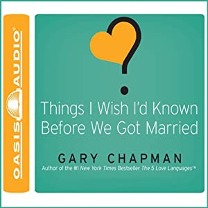 Things I Wish I'd Known Before We Got Married | [Gary Chapman]