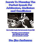 Secrets to Planning the Perfect Speech for Arbitrators, Mediators and Conciliators: How to Plan to Give the Best Speech of Your Life! Hörbuch von Dr. Jim Anderson Gesprochen von: Dr. Jim Anderson