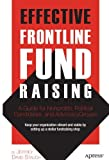 img - for Effective Frontline Fundraising: A Guide for Nonprofits, Political Candidates, and Advocacy Groups 1st edition by Stauch, Jeffrey David (2011) Paperback book / textbook / text book