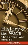 HISTORY OF THE WARS: Books 1-2 (Persian War) by Procopius H. B. Dewing (Translator)