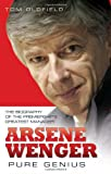 Tom Oldfield Arsene Wenger - Pure Genius