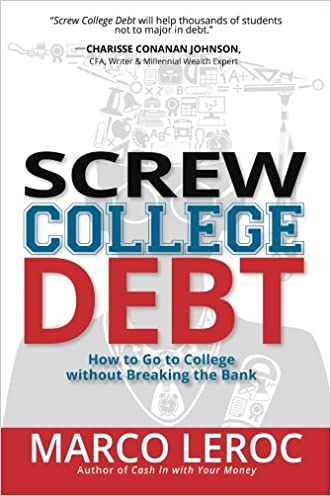 Screw College Debt: How to go to college without breaking the bank