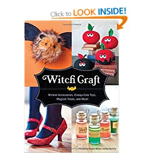 Witch Craft: Wicked Assesories, Spellbinding Jewelry, Creepy-cute Toys, and More!