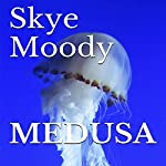 Medusa   Skye K. Moody