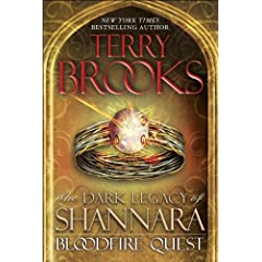 Bloodfire Quest: The Dark Legacy of Shannara by Terry Brooks