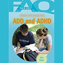 FAQs: Teen Life: Frequently Asked Questions About ADD and ADHD Audiobook by Jonas Pomere Narrated by Jessica Almasy