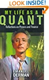 My Life as a Quant: Reflections on Physics and Finance