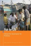 img - for Fish for Life: Interactive Governance for Fisheries (Amsterdam University Press - MARE Publication Series) book / textbook / text book
