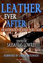 Leather Ever After: An Anthology of Kiny Fairy Tales