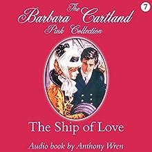The Ship of Love | Livre audio Auteur(s) : Barbara Cartland Narrateur(s) : Anthony Wren