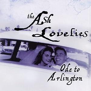 The Ash Lovelies - Ode to Arlington