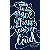 Grace Williams Says it Loudby Emma Henderson