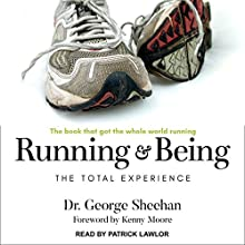 Running & Being: The Total Experience Audiobook by George Sheehan, Kenny Moore Narrated by Patrick Lawlor
