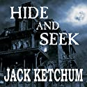 Hide and Seek (       UNABRIDGED) by Jack Ketchum Narrated by Wayne June