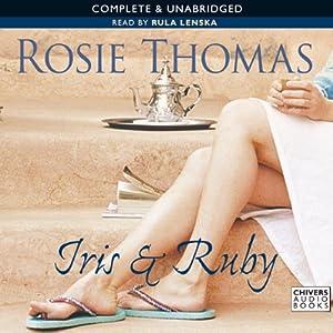 Iris and Ruby | [Rosie Thomas]