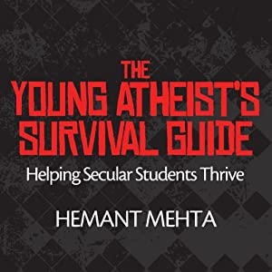 The Young Atheist's Survival Guide: Helping Secular Students Thrive | [Hemant Mehta]