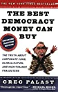 The Best Democracy Money Can Buy