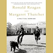 Ronald Reagan and Margaret Thatcher: A Political Marriage | [Nicholas Wapshott]