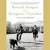 Ronald Reagan and Margaret Thatcher: A Political Marriage | [Nicholas Wapshott]