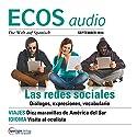 ECOS audio - Las redes sociales. 9/2014: Spanisch lernen Audio - Soziale Netzwerke Hörbuch von  div. Gesprochen von:  div.