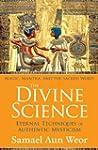 The Divine Science: Eternal Technique...