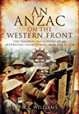 img - for AN ANZAC ON THE WESTERN FRONT: The Personal Recollections of an Australian Infantryman from 1916 to 1918 book / textbook / text book